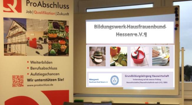 Ulrike Schneider und Ingrid Weinreich Bildungscoachinnen FRESKO e.V. ProAbschluss Hausfrauen-Bund Hessen Wiesbaden Infoveranstaltung 15. Februar 2016 Grundbildungslehrgang Hauswirtschaft